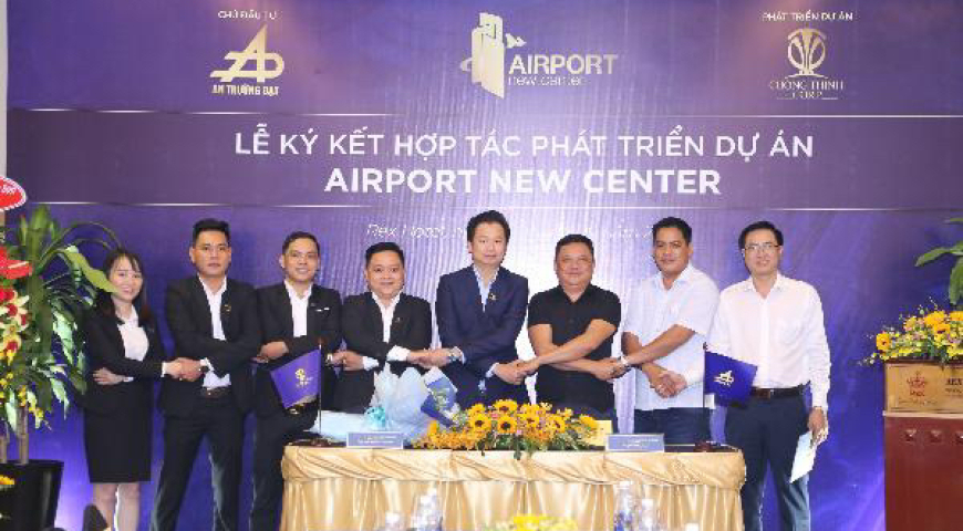 'Cường Thịnh Corp trở Thành Nhà Phát Triển Dự án Airport New Center | Bảng Giá Chủ Đầu Tư
