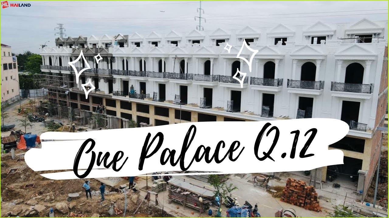 tiến độ nhà phố one palace quận 12